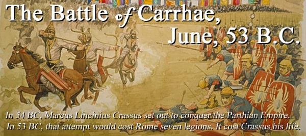 The Battle of Carrhae, 53 B.C.