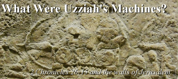What Were Uzziah's Machines?