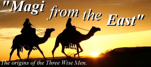 """Magi from the East"": The Origin of the Three Wise Men"