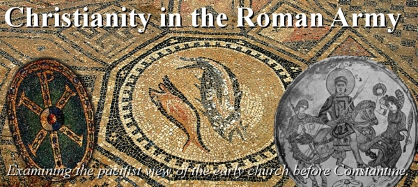 Christians in the Roman Army: Countering the Pacifist Narrative